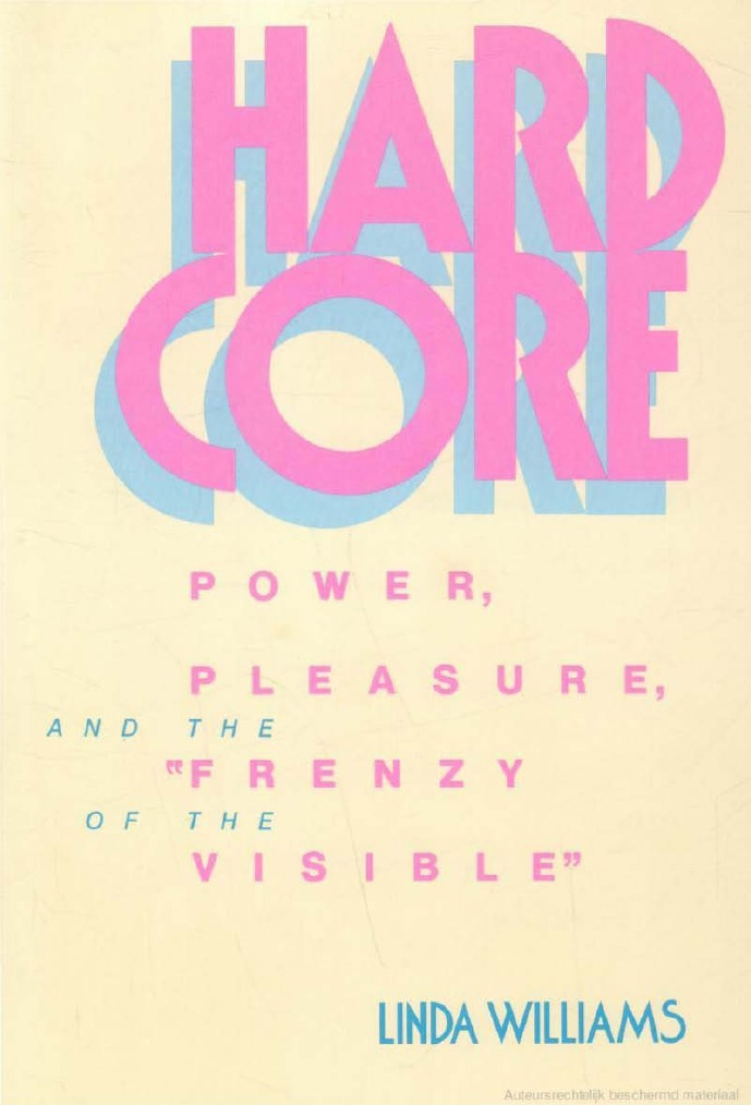 Hard Core Power, Pleasure, And the Frenzy of the Visible ...