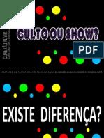 Culto Ou Show