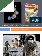 Terra , Um Planeta Muito Especial - Power Point de Introdução Do Tema (Ciência e Tecnologia