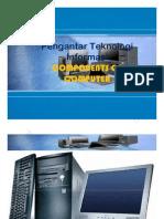 Pengantar Teknologi Informasi Components of COMPUTER