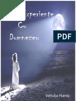 Experiente Cu Dumnezeu Vetuta Hanis Editia 2007, Prelucrat 2012 by Ioan O.