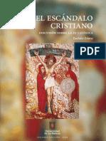 El escándalo cristiano. Discusión sobre la fe católica