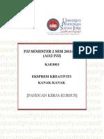 PANDUAN KERJA KURSUS KAE3013 Ekspresi Kreativiti Kanak-Kanak 4meihantar