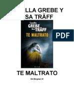 Camilla Grebe Y AsaTraff - Siri Bergman 02 - Te Maltrato