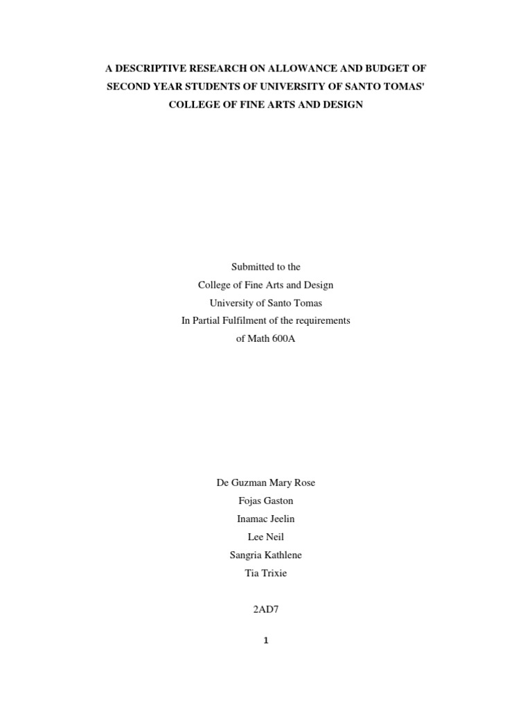 A DESCRIPTIVE RESEARCH ON ALLOWANCE AND BUDGET OF SECOND YEAR  A DESCRIPTIVE RESEARCH ON ALLOWANCE AND BUDGET OF SECOND YEAR STUDENTS OF UNIVERSITY OF SANTO TOMAS COLLEGE OF FINE ARTS AND DESIGN