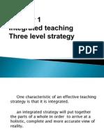 4.Integrated Teaching- Three Level Strategy (Daniel)