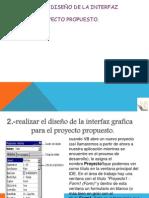 Realizar el desarrollo de la interfaz gráfica para el proyecto propuesto.