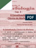 Cap.3 - A Conceituação Clássica do Morfema