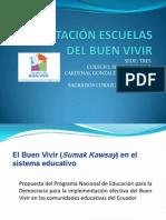 Taller Escuelas Del Buenvivir SEDE TRES MSC. Marco Salcedo