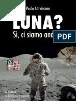 Paolo Attivissimo - Luna, Ci Siamo Andati