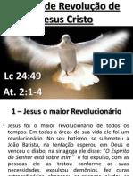 A Grande Revolução de Jesus Lucas 24:44-49; At. 2:3-4