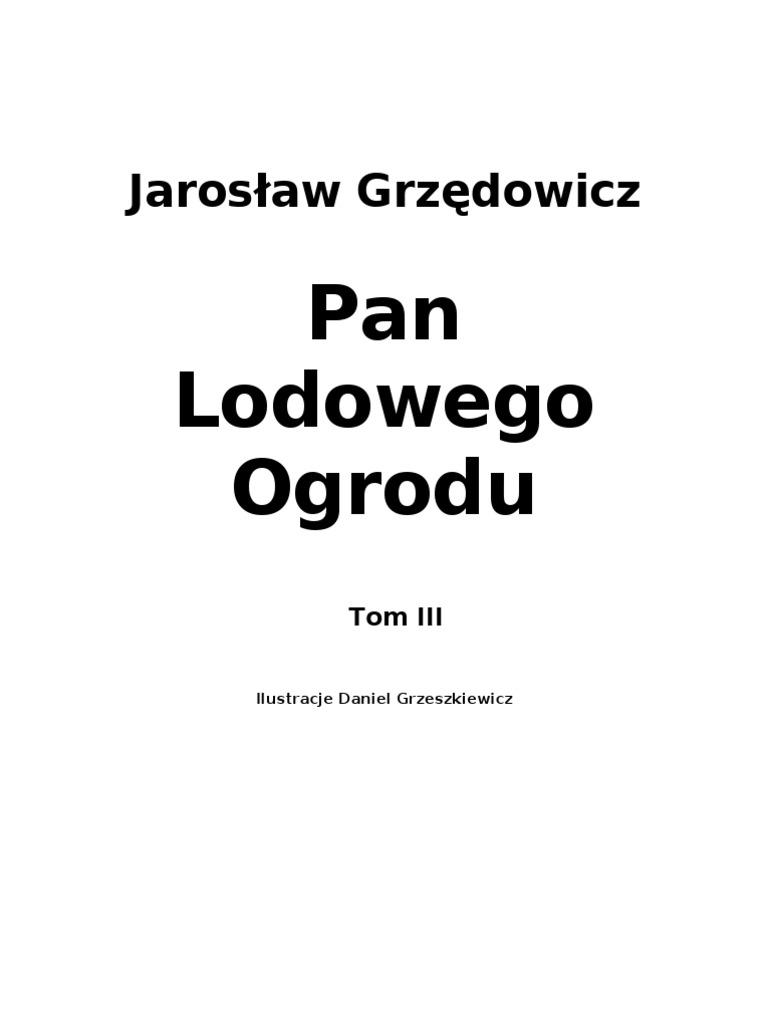 Grzędowicz Jarosław Pan Lodowego Ogrodu Tom 3