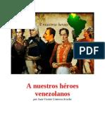 A Nuestros Heros Venezolanos