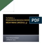Bahasa Indonesia Tutorial 3 (Menyimak)