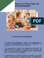 A IMPORTÂNCIA DA ÉTICA PARA OS PSICOPEDAGOGOS.pptx_aula3