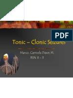 Tonic - Clonic Seizures Marco, Carmela Dawn M.