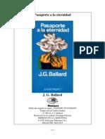 Ballard, J. G. - Pasaporte a La Eternidad