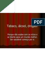 Tabaco, álcool, drogas