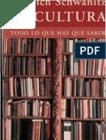 Dietrich Schwanitz- La cultura, todo lo que hay que saber