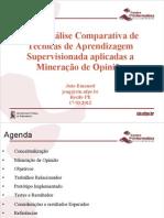 Uma Análise Comparativa de Técnicas de Aprendizagem Supervisionada aplicadas a Mineração de Opinião