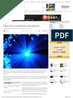 Fibra ótica é insuficiente, diz ministro - TI - Notícias - INFO Online