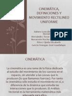 CINEMÁTICA, DEFINICIONES Y MOVIMIENTO RECTILINEO UNIFORME