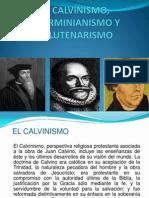 Calvinismo Arminianismo y Lutenarismo