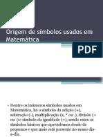 Origem de símbolos usados em Matemática