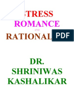 Stress Romance and Rationality Dr. Shriniwas Kashalikar
