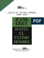Hasta El Ultimo Hombre - Zane Grey