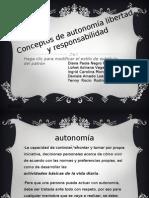 Conceptos de autonomía libertad y responsabilidad