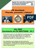 FM Identidad - Pasado, Presente y Futuro