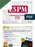 APRESENTAÇÃO FORMATURA CSODSGN 2012/2 ESPM