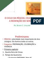 O CICLO DA PÁSCOA - CELEBRANDO A REDENÇÃO DO SENHOR - (Oficina do livro).