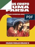 Coleção Fábulas Bíblicas Volume 18 - Jesus Cristo é uma Farsa