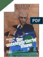 Dick, Philip K._der Unteleportierte Mann