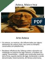 Arte Asteca, Maia e Inca