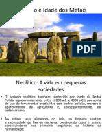Neolítico e Idade dos Metais