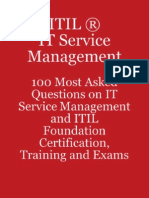 ITIL IT Service Management 100 Most Asked Questions on IT Service Management and ITIL Foundation Certification Training and Exams