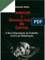 Trabalho e Mundialização do capital - A nova degradação do trabalho - Giovanni Alves