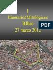 I Itinerarios Mitológicos en Bilbao