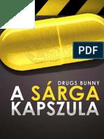 Drugs Bunny a Sarga Kapszula