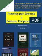 Fraturas Periprotéticas e por Estresse