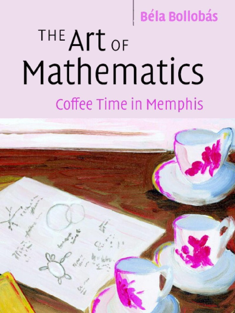 Bollobas, B. - The Art of Mathematics, Coffee Time in Memphis ...