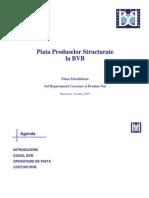 Piata Produselor Structurale La BVB