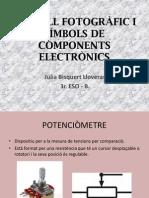 TREBALL FOTOGRÀFIC I SÍMBOLS DE COMPONENTS ELECTRÒNICS