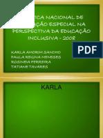 POLÍTICA NACIONAL DE EDUCAÇÃO ESPECIAL NA PERSPECTIVA DA