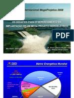 MegaProjetos 2008 - Apresentação - Os Desafios para o Gerenciamento da Implantação de um Mega Projeto Hidroelétrico