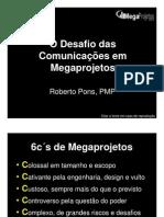 MegaProjetos 2008 - Apresentação - Roberto Pons - O Desafio das Comunicações em Megaprojetos