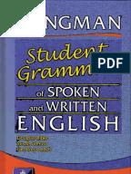 longman student grammar Longman grammar of spoken and written english (lgswe) is a descriptive  grammar of  d biber, s conrad, g leech: longman student grammar of  spoken and written english, harlow: pearson education, 2002 (isbn  9780582237261.